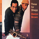 Three For Shepp/Marion Brown