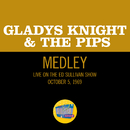 The Nitty Gritty/By The Time I Get To Phoenix/Stop And Get A Hold Of Myself (Medley/Live On The Ed Sullivan Show, October 5, 1969)/Gladys Knight & The Pips