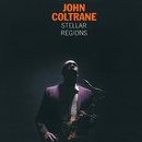 Stellar Regions (Expanded Edition)/ジョン・コルトレーン