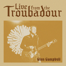 By The Time I Get To Phoenix (Live From The Troubadour / 2008)/Glen Campbell
