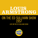 Louis Armstrong On The Ed Sullivan Show 1957 (Live On The Ed Sullivan Show, 1957)/ルイ・アームストロング