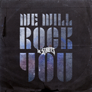 We Will Rock You/The Struts