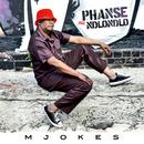 Phanse Nge Ndlondlo/Mjokes