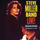 Live! Breaking Ground August 3, 1977/Steve Miller Band