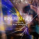 Insurance (Edit) (feat. King Monada)/Prince Kaybee