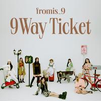 9 WAY TICKET/fromis_9
