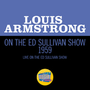 Louis Armstrong On The Ed Sullivan Show 1959 (Live On The Ed Sullivan Show, 1959)/ルイ・アームストロング