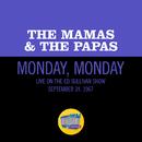 Monday, Monday (Live On The Ed Sullivan Show, September 24, 1967)/The Mamas & The Papas