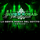 La Gente Nueva Del Goyito (En Vivo)/Javier Rosas Y Su Artillería Pesada