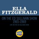 Ella Fitzgerald On The Ed Sullivan Show 1965-1969 (Medley/Live On The Ed Sullivan Show 1965-1969)/Ella Fitzgerald