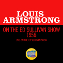 Louis Armstrong On The Ed Sullivan Show 1956 (Live On The Ed Sullivan Show, 1956)/ルイ・アームストロング