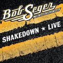 Shakedown (Live)/Bob Seger & The Silver Bullet Band