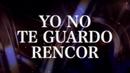 Yo No Te Guardo Rencor (LETRA)/Chuy Lizárraga y Su Banda Tierra Sinaloense