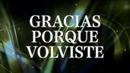 Gracias Porque Volviste (LETRA)/Chuy Lizárraga y Su Banda Tierra Sinaloense