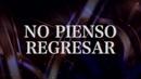 No Pienso Regresar (LETRA)/Chuy Lizárraga y Su Banda Tierra Sinaloense