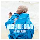 Mother Nature/Angelique Kidjo