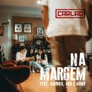 Na Margem (feat. Marina Maranhão, Mia Benita, Nuno Siqueira)/Carlão