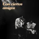 Con Ciertos Amigos/Pablo Milanés