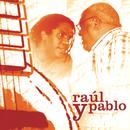 Raúl Y Pablo/Pablo Milanés