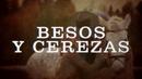 Besos Y Cerezas (LETRA)/Enigma Norteño