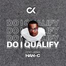 Do I Qualify (feat. Han-C)/DJ Clock