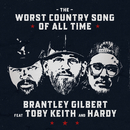 The Worst Country Song Of All Time (feat. Toby Keith, HARDY)/Brantley Gilbert