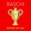 Bring en hei (Version 2021) (feat. Lerocque, AARON, MARYNE, Chiara, Meo, Marash, Cachita, Lepardo)/Baschi