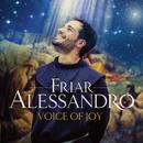 Voice Of Joy (Deluxe)/Friar Alessandro