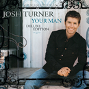 Your Man (Deluxe Edition)/Josh Turner