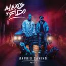 Barrio Canino (Part 1)/Alexis Y Fido