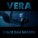 Dulce sau sărată/Vera