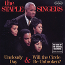 Uncloudy Day & Will The Circle Be Unbroken?/The Staple Singers