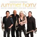Dave Koz And Friends Summer Horns (feat. Gerald Albright, Mindi Abair, Richard Elliot)/Dave Koz