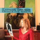 Change The Sheets/Kathleen Edwards