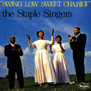 Swing Low Sweet Chariot/The Staple Singers