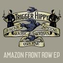 Amazon Front Row EP/Trigger Hippy