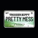 Pretty Mess/Trigger Hippy