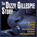 The Dizzy Gillespie Story/ディジー・ガレスピー