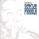 Timeless: Charlie Parker/Charlie Parker