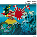 Concert In Japan (Live In Japan / 1966 / Deluxe Edition)/ジョン・コルトレーン