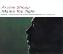 Mama Too Tight/Archie Shepp