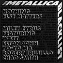 Nothing Else Matters (feat. WATT, Elton John, Yo-Yo Ma, Robert Trujillo, Chad Smith)/Miley Cyrus