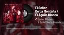 El Señor De La Montaña / El Águila Blanca (En Vivo / Audio)/Javier Rosas Y Su Artillería Pesada
