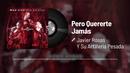 Pero Quererte Jamás (En Vivo / Audio)/Javier Rosas Y Su Artillería Pesada