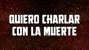 Quiero Charlar Con La Muerte (En Vivo / LETRA)/Javier Rosas Y Su Artillería Pesada