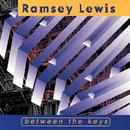 Between The Keys/Ramsey Lewis