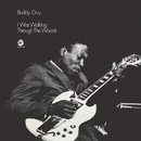 I Was Walking Through The Woods (Expanded Edition)/Buddy Guy