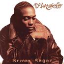 Brown Sugar/D'Angelo