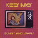 Sunny And Warm/Keb' Mo'
