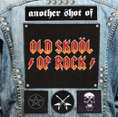 Another Shot of Old Skool of Rock (International Digital Version)/Various Artists